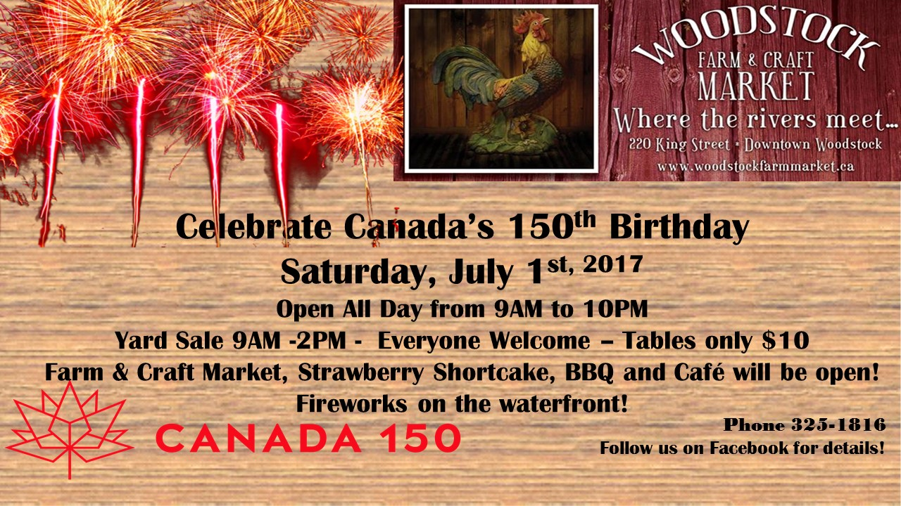 come on down and join the celebrations the market will stay open for the fireworks happy birthday canada join the event on facebook